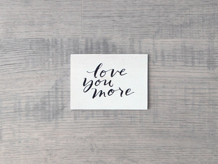Love You More Enclosure Card