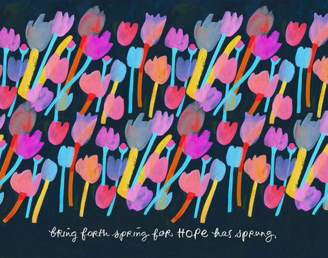Hope Has Sprung Art Print