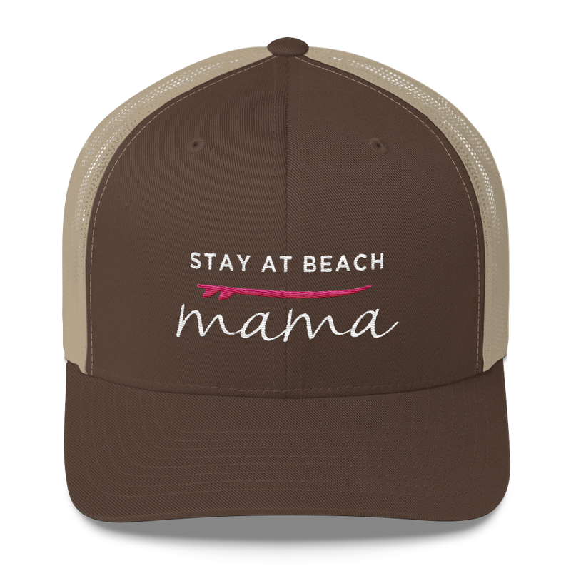 Stay at Beach Mama Trucker Hat