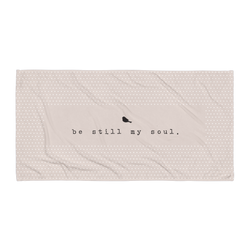 Be Still My Soul Beach Towel