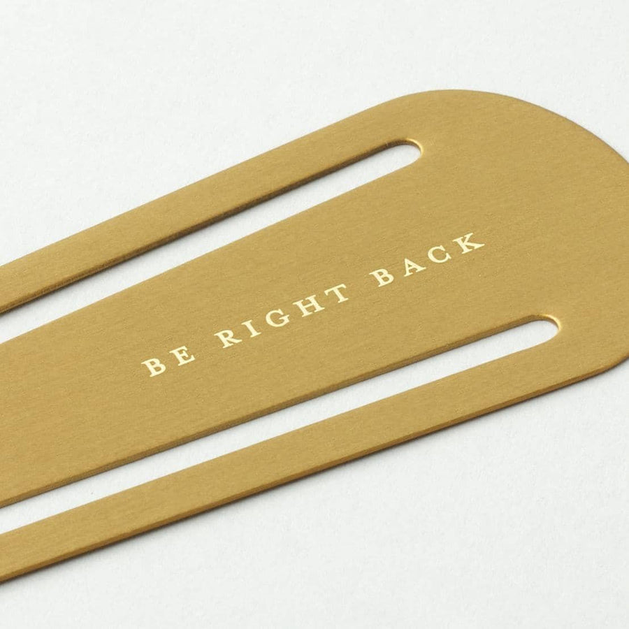 Be Right Back Brass Bookmark