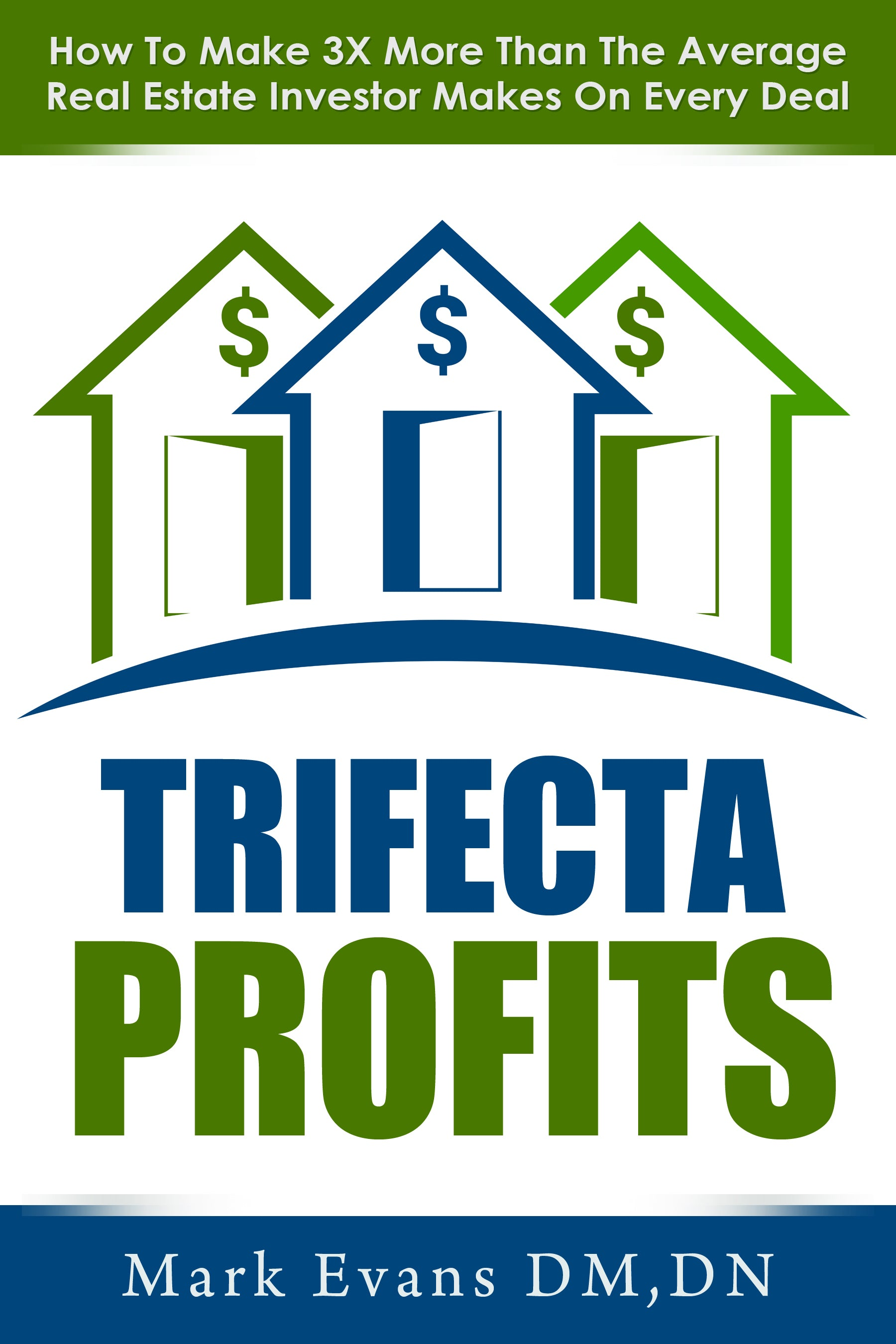 Click here to learn more about the Trifecta Profits book