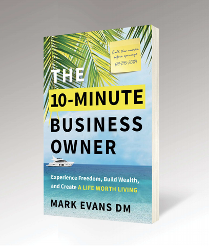 The 10-Minute Business Owner: Experience Freedom, Build Wealth, And Create A Life Worth Living