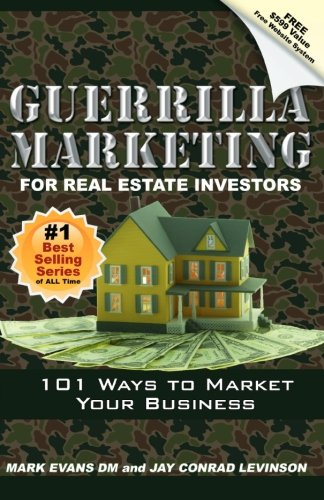 Guerilla Marketing for Real Estate Investors: 101 Ways to Market Your Business
