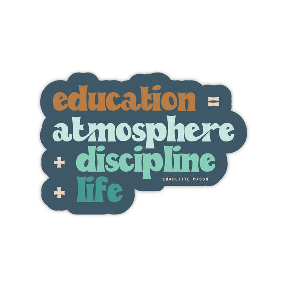 Education is Atmosphere Sticker