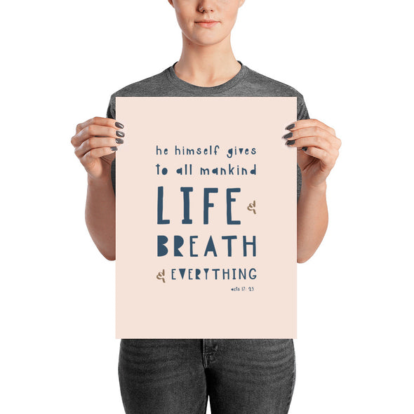 "Life and Breath and Everything Poster 12"" x 16"" 