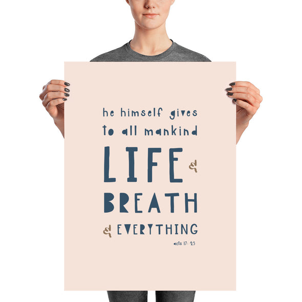 "Life and Breath and Everything Poster 18"" x 24"" 
