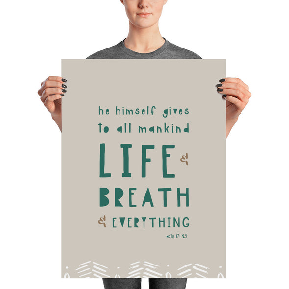 "Life and Breath and Everything Poster | Neutral 18"" x 24"" 