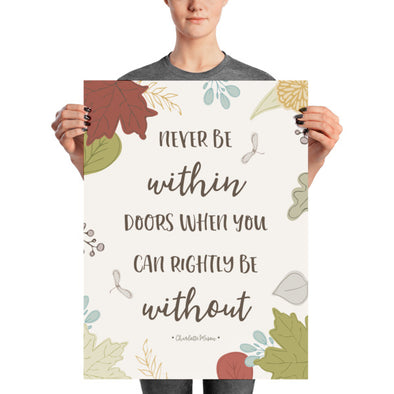 Never Be Within Doors Poster | Charlotte Mason Quote | Pretty Nerdy Press
