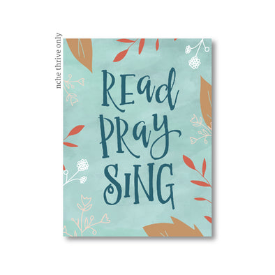 Read Pray Sing Art Print