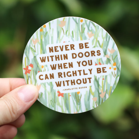 Charlotte Mason Sticker Set | Never Be Within Doors | Pretty Nerdy Press