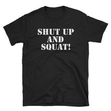 Load image into Gallery viewer, SHUT UP AND SQUAT: Unisex Softstyle Short-Sleeve T-Shirt