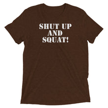 Load image into Gallery viewer, SHUT UP AND SQUAT: Unisex Triblend Short Sleeve T-Shirt
