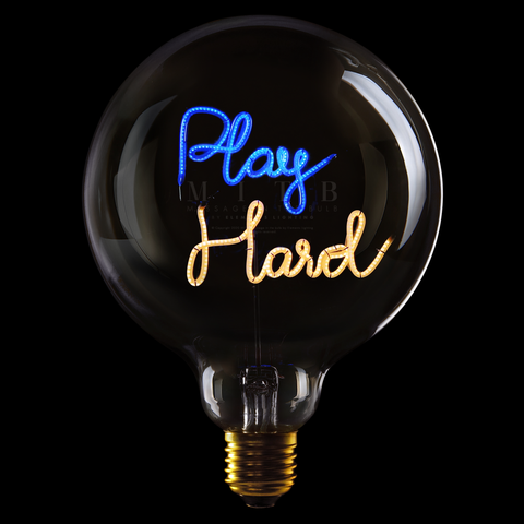 "Message In The Bulb LED ""Play Hard"""
