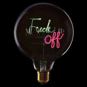 "Message In The Bulb LED ""Fuck Off"" Grøn"