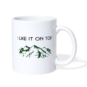 I Like It On Top Mug - white
