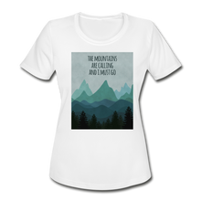 Load image into Gallery viewer, The Mountains are calling Me! Women's Moisture Wicking Performance T-Shirt - white
