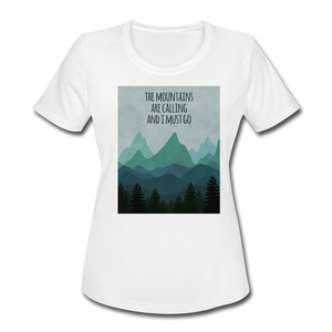 The Mountains are calling Me! Women's Moisture Wicking Performance T-Shirt - white