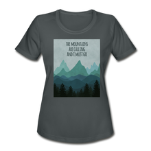 Load image into Gallery viewer, The Mountains are calling Me! Women's Moisture Wicking Performance T-Shirt - charcoal