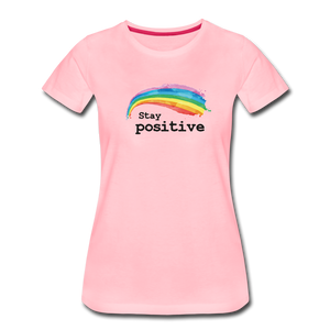 Stay Positive Women's Premium T-Shirt - pink