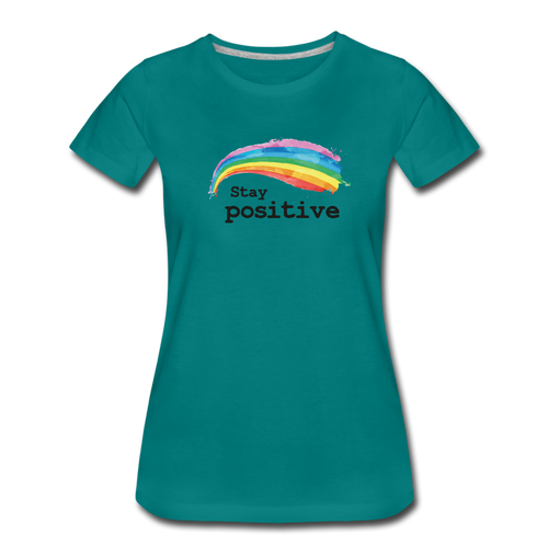 Stay Positive Women's Premium T-Shirt - teal
