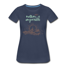 Load image into Gallery viewer, Nothing is impossible! Women's Premium T-Shirt - navy