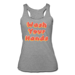 Wash Your Hands Women's Racerback Tank - heather gray