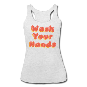 Wash Your Hands Women's Racerback Tank - heather white