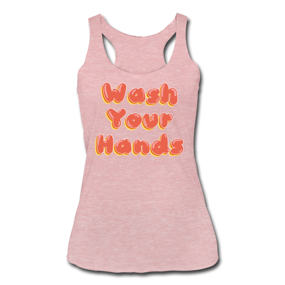 Wash Your Hands Women's Racerback Tank - heather dusty rose