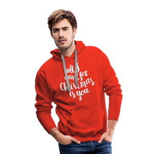 All I want for Christmas Men's Premium Hoodie - red