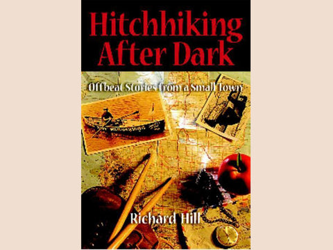 Hitchhiking After Dark: Offbeat Stories from a Small Town