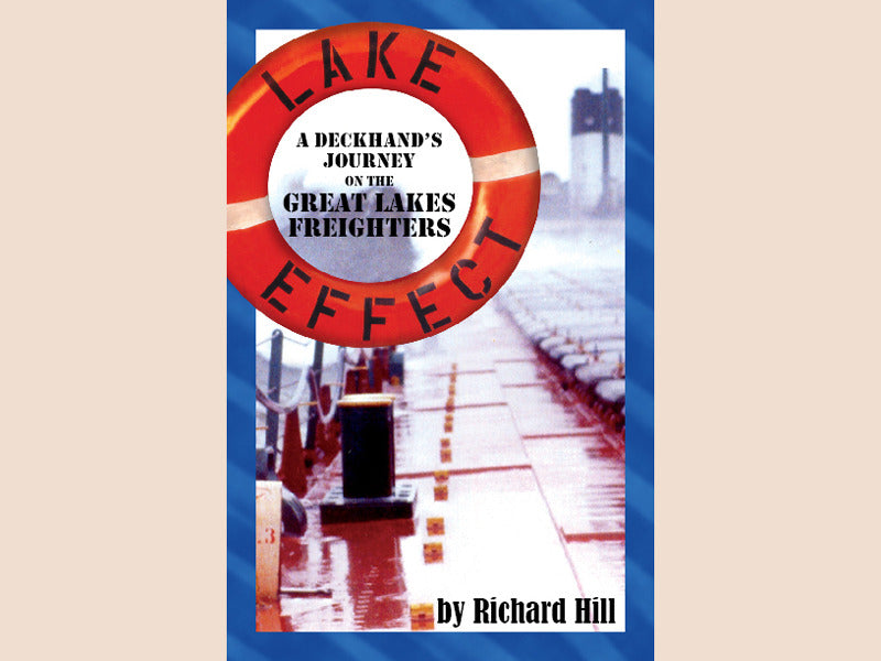 Lake Effect: A Deckhand's Journey on the Great Lakes Freighters