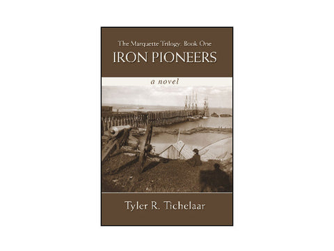 Iron Pioneers: The Marquette Triology, Book One