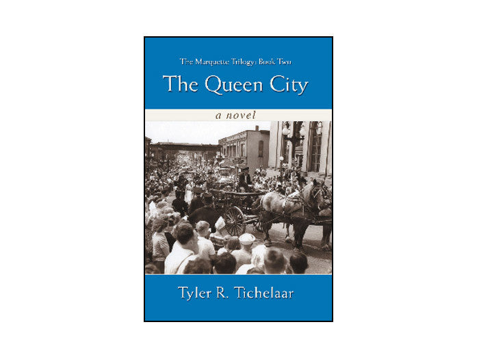 The Queen City: The Marquette Trilogy, Book Two