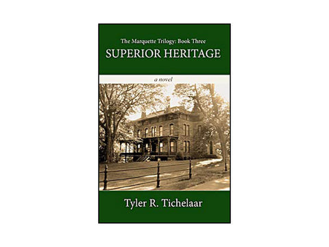 Superior Heritage: The Marquette Trilogy, Book Three