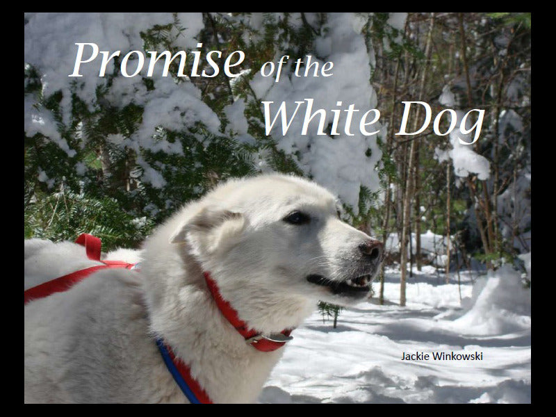 Promise of the White Dog<br /> (hardcover)