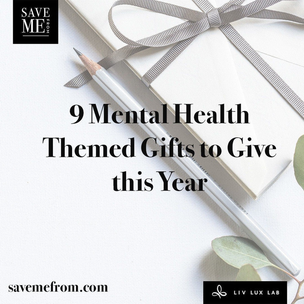 9 Mental Health Gifts You're Gonna Need this Year