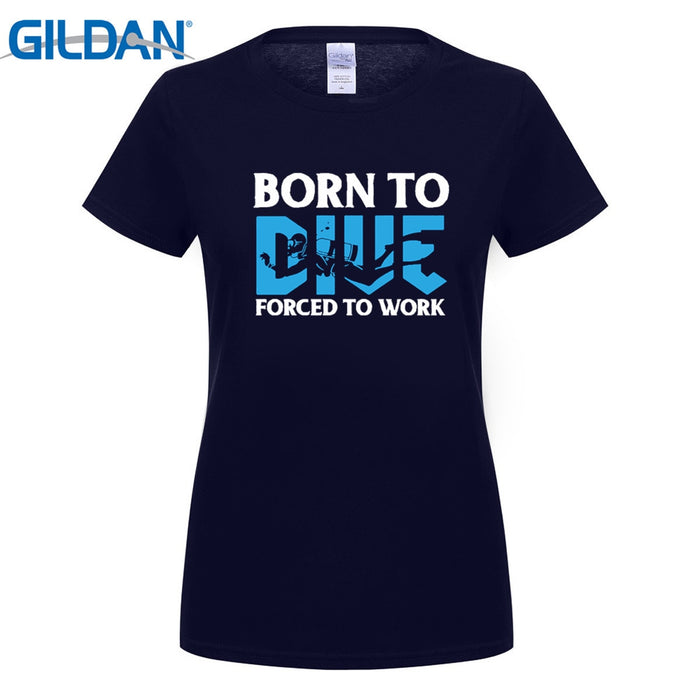 T-Shirt: Born To Dive Fored to Work