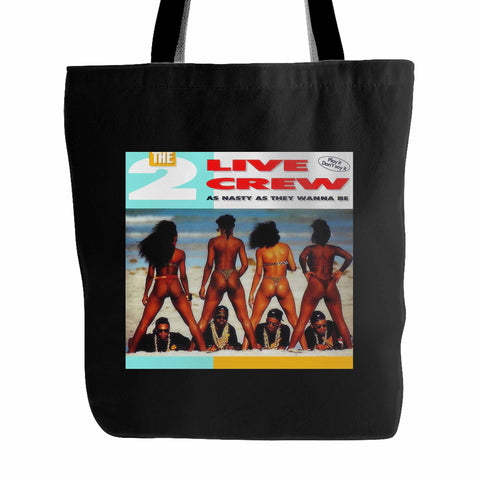 2 Live Crew As Nasty As They Wanna Be Tote Bag