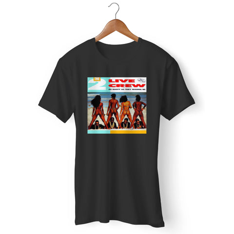 2 Live Crew As Nasty As They Wanna Be Man's T-Shirt