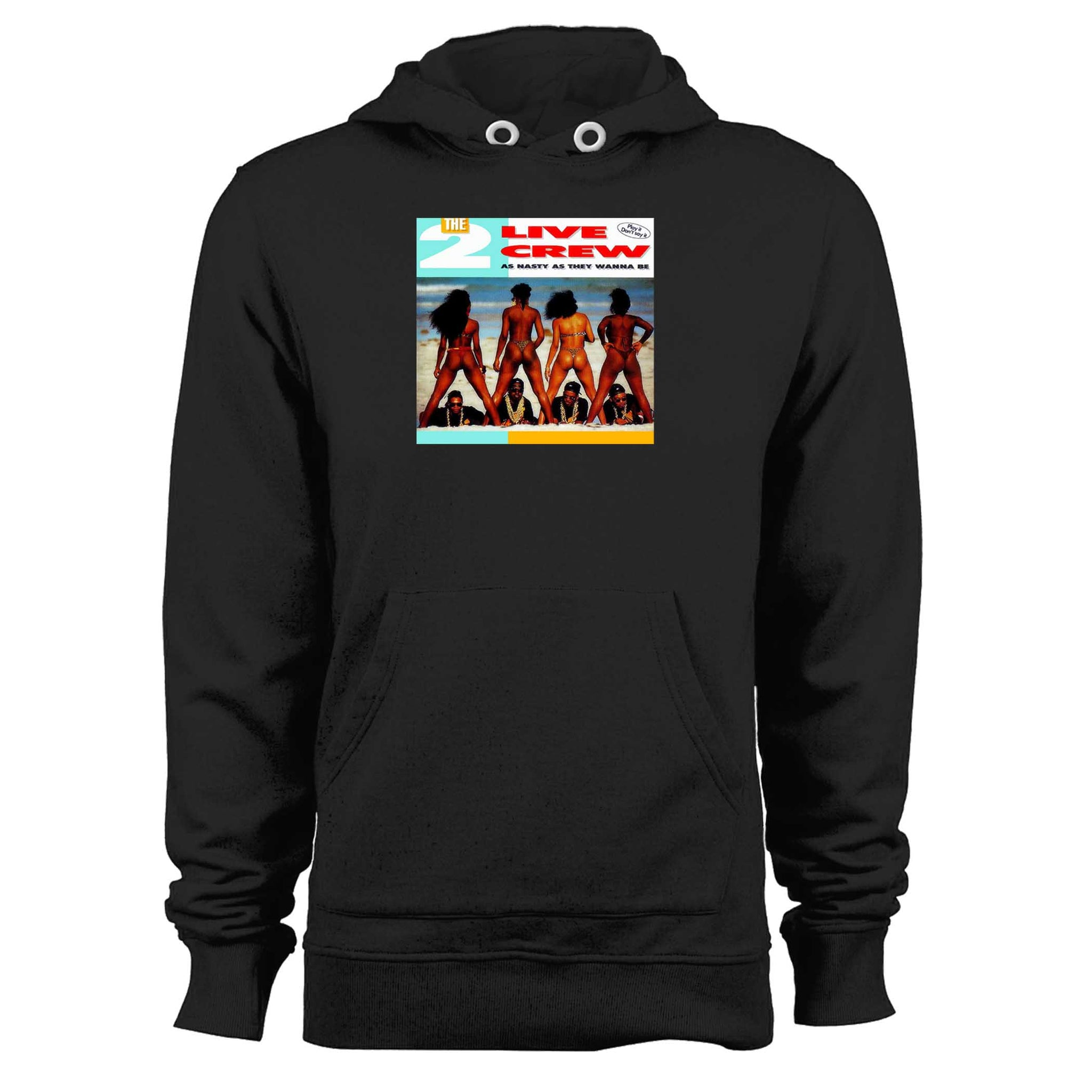 2 Live Crew As Nasty As They Wanna Be Unisex Hoodie