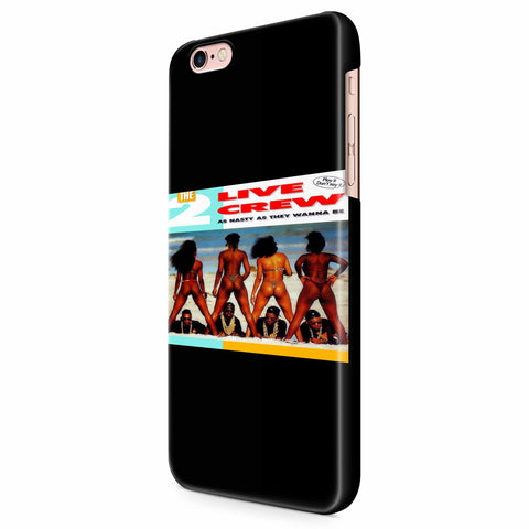 2 Live Crew As Nasty As They Wanna Be iPhone 6/6S/6S Plus | 7/7S/7S Plus | 8/8S/8S Plus| X/XS/XR/XS Max 3D Case