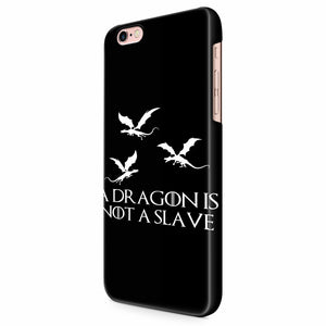 A Dragon Is Not A Slave Iconic Quote iPhone 6/6S/6S Plus | 7/7S/7S Plus | 8/8S/8S Plus| X/XS/XR/XS Max 3D Case