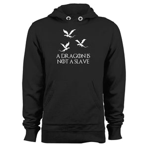 A Dragon Is Not A Slave Iconic Quote Unisex Hoodie