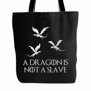 A Dragon Is Not A Slave Iconic Quote Tote Bag