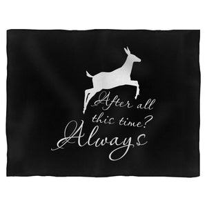 After All This Time Always Little Patronus Doe Blanket
