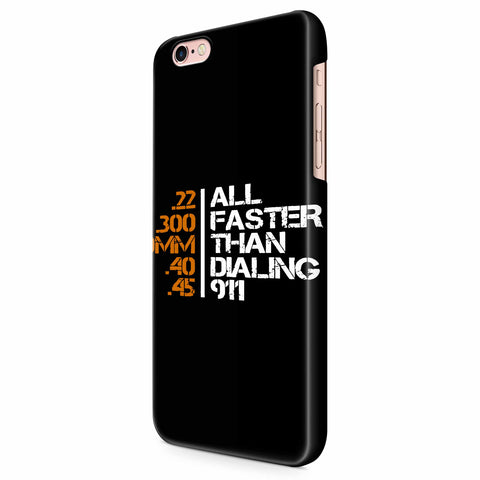 All Faster Than Dialing 911 Gun iPhone 6/6S/6S Plus | 7/7S/7S Plus | 8/8S/8S Plus| X/XS/XR/XS Max 3D Case