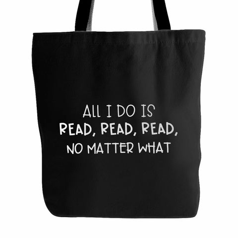All I Do Is Read Tote Bag