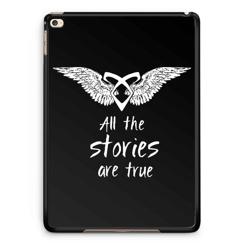 All Stories Are True iPad 2 / 3 / 4 / 5 / 6| iPad Air / Air 2 | iPad Mini 1 / 2 / 3 / 4 | iPad Pro Case