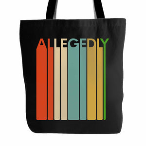 Allegedly Ostrich Tote Bag